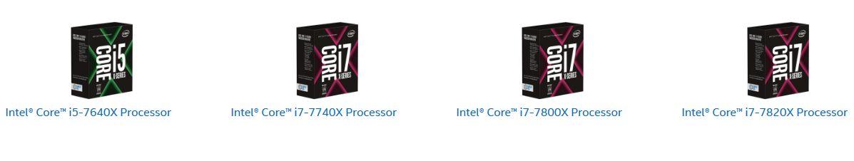 Intel® Core™ i5-7640X, Intel® Core™ i7-7740X, Intel® Core™ i7-7800Xr, Intel® Core™ i7-7820X,